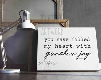 You Have Filled My Heart With Greater Joy | Psalm 4:7 | Christian Wall Art  | Bible Verse Scripture | Printable Quotes | Downloadable Prints