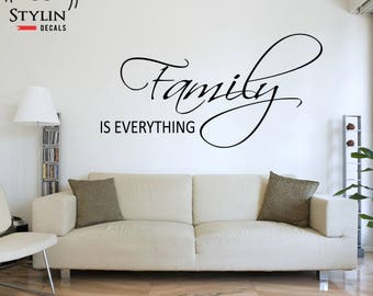 FAMILY IS EVERYTHING Vinyl Wall Decal- Vinyl Wall Quote- Wall Sticker- Wall Decal- Living Room Sticker- Family Room Decor- Family Room Decal