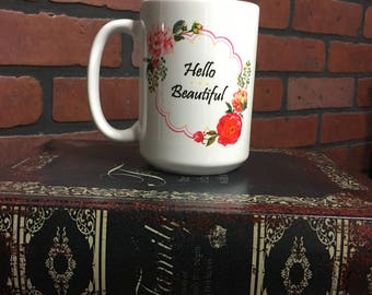 Hello Beautiful - 15oz. Mug