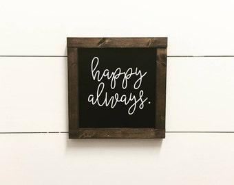 Happy Always Sign