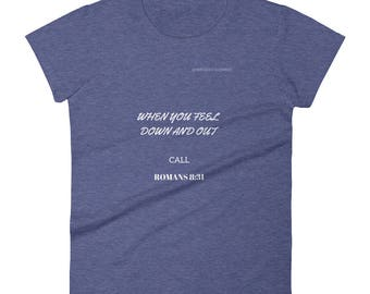 Women's short sleeve t-shirt, down and out, scripture, scripture quote, biblical, biblical quote