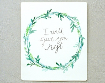 Original Watercolor Art- I Will Give You Rest