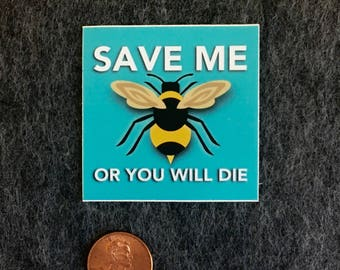 Save Me or You Will Die Bee Sticker