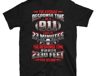 AR-15 Response Time Shirt, AR 15 Gun Shirt, ar 15 t shirt, ar 15 tshirt, ar 15 shirt, Gun Gifts, Gun Tshirt, Gun T shirt, Gun Shirt
