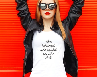 she believed she could, so she did, she believed tshirt, womens gift, womens tshirt, white tshirt, handwritten look tshirt, words on tee