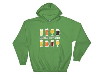 Celebrate diversity Hooded Sweatshirt, St Patrick's Day, St Patty's Day, craft beer, home brewery, drinking, beer lover shirt, Beer hoodie
