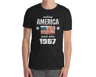 Making America great since 1987 T-Shirt, 31 years old, 31st birthday, custom gift, 80s shirt, Christmas gift, birthday gift, birthday shirt