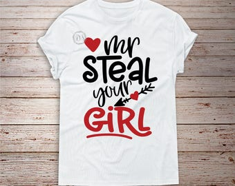 Mr steal your girl svg, Valentines day svg, Love svg, Boy svg, SVG Dxf EPS Png Jpg Vector Clipart, Cut Print File Cricut & Silhouette Decal