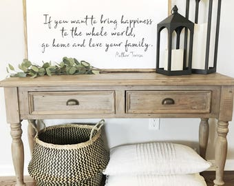"""18""""X36"""" If you want to bring happiness to the whole world go home and love your family. Mother Teresa Framed Wood Sign"""