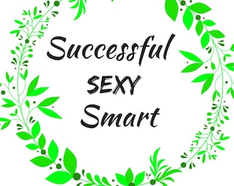 Successful Sexy Smart Positive Affirmation Printable, Floral Wreath Printable, Home Decor, 8x10 Printable,Self- Love Sign