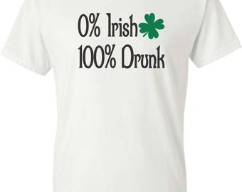 0% Irish 100 Percent Drunk St. Patrick's Day Tee