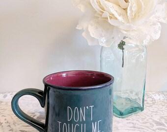Don't Touch Me, Peasant // Coffee Cup // Coffee Mug // Mean gift // Gag Gift // Unique mug // Funny Mug // One of a kind // Fun Mugs //