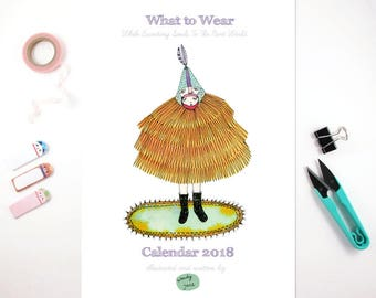 2018 Calendar: What to Wear Calendar- unbound and printed in the studio