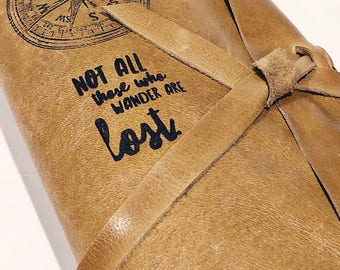 REAL LEATHER JOURNALRefillable Fauxdori Midori Moleskin Style Not All Those Who Wander Are Lost...Personalized Travel Journal Sketchbook