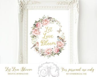 Let love bloom, printable gift, Floral printable, Wedding gift, Love sign, Love decor, 8x10, 11x14, 16x20, A3