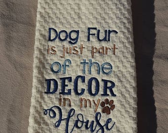 Dog Fur is just part of the Decor in my House