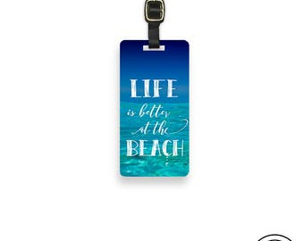 Luggage Tag Life is Better at the Beach Summer Vacation,  Personalized Metal Tag, Single Tag  Custom information on Backs