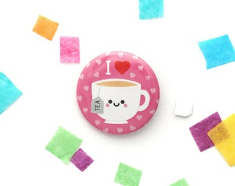 I Love Tea Badge, Teacup Gift, Round 38mm Button Badge, Pink Girly Gift
