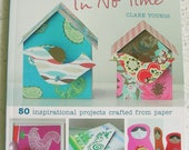 Papercrafting In No Time - Clare Youngs - Cardmaking, Paper Gifts, Party Decor - Paper Tutorial - Craft Book - DIY