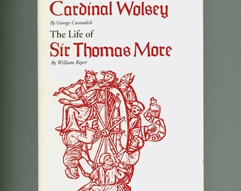 Two Early Tudor Lives : Life & Death of Cardinal Wolsey by Cavendish, Life of Sir Thomas More by William Roper, in 1 Volume, Vintage Book