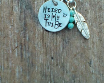 Weird is My Tribe hand stamped necklace