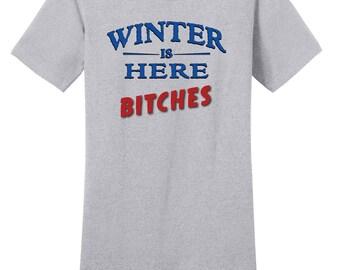 GoT Shirt, Winter is Here Bitches Shirt, Pretty Little Liars Shirt, District Threads Shirt, Direct to Garment, Women's Heather Grey Shirt