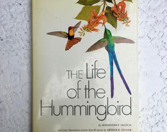 The Life of the Hummingbird, by Alexander Skutch, Illustrations by Arthur Singer, 1973
