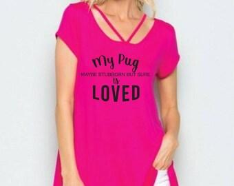 My Pug is Loved Pink Scoop Neck A line Tunic Shirt - Womens Tee. Criss Cross Oversize T-Shirt