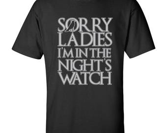 Sorry Ladies, I'm in the Night's Watch Basic Cotton T Shirt
