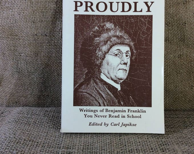 Fart Proudly writings of Benjamin Franklin you never readin school copyright 1990, vintage fart proudly book, Benjamin franklin book