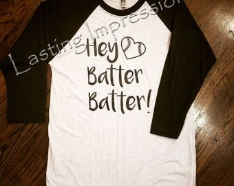 Hey Batter Batter / Raglan Tee / Baseball Tee / Baseball Raglan