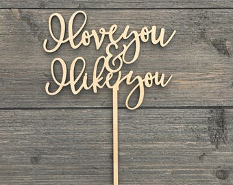 "I love you & and I like you Cake Topper V2 6"" inches wide, Wedding Cake Topper, Wooden Cake Toppers, Wood Cake Topper, Rustic Cake Topper"
