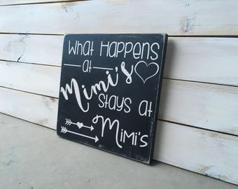 Mimi Sign- Gift for Mimi- Mothers Day Gift- Home Decor- What Happens at- Quote Sign- Funny Mimi Sign- Rustic- Valentine's Day Gift for Mimi
