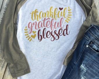 Thankful Grateful and Blessed, Thankful Raglan, Thanksgiving, Blessed, Thankful Shirt, Unisex Fit Baseball Style Raglan