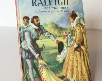 Sir Walter Raleigh 1950 Ladybird Book Childrens collectable Vintage factual Illustrated History Children