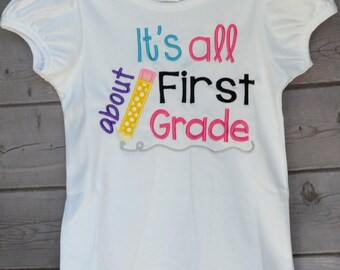 Personalized It's All About First Grade Applique Shirt or Onesie Girl or Boy