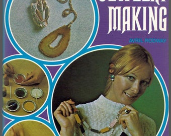 1973 Step by Step Guide to Jewelry Making by Avril Rodway