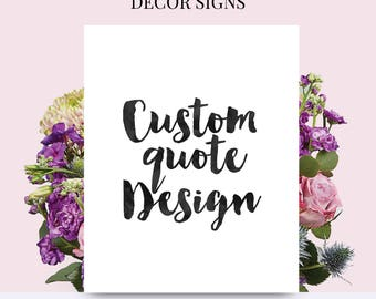 Printable Custom, Custom Wall Decor, Your Words Here, Custom Quote Print, Custom Text, Custom Wall Sign, Personalized Poster, Quote, Sign