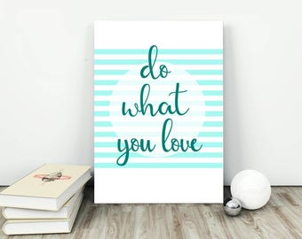 Do what you love Printable Art, print for your home, decor art , Instant download, office party decor