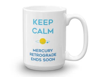 Keep Calm Mercury Retrograde Ends Soon Mug