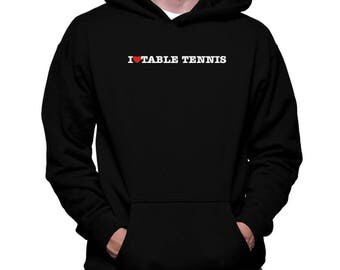 I Love Table Tennis Hoodie
