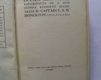 Last Days in New Guinea by Captain CAW Monkcton 1922 Inscribed by author