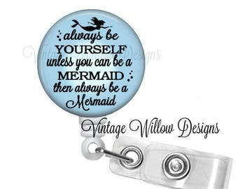 Always be Yourself unless you can be a Mermaid Retractable ID Badge Reel