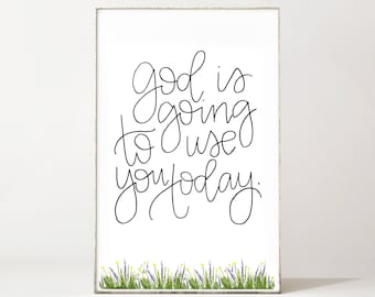 God is Going to Use You Today Lavender Print - Floral - Calligraphy - Instant Download - Digital Art - Encouragement