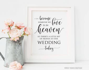 Wedding Memorial Sign Printable - Someone We Love is in Heaven so there's a Little bit of Heaven at our Wedding, Wedding Ceremony Signs