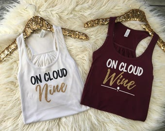 Bachelorette Party Shirts, Napa Bachelorette Party, Wine Tasting Bachelorette, On Cloud 9, On Cloud Wine, Wine Country Bachelorette