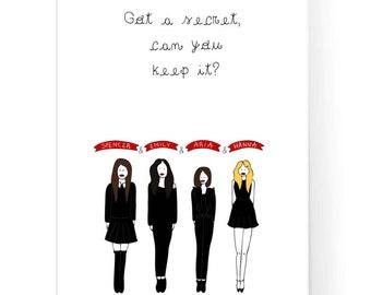 Pretty Little Liars Poster / Spencer / Emily / Aria / Hanna / Got A Secret / Pretty Little Liars Print / Instant Download / 2JPEG Files