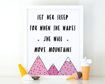 Let her sleep for when she wakes she will move mountains, Quote print, room decor, Girl print, Baby girl, nursery wall art, Mountains quote