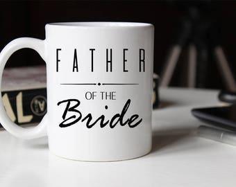 Father of the Bride Mug, Wedding Mug for the Father of the Bride, Father of the Groom, Wedding Mug, Father mug, Parents Wedding Mug