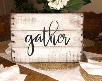 Rustic Gather sign, Primitive gather sign, farmhouse sign